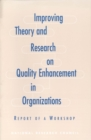 Improving Theory and Research on Quality Enhancement in Organizations : Report of a Workshop - eBook