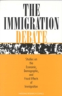 The Immigration Debate : Studies on the Economic, Demographic, and Fiscal Effects of Immigration - eBook