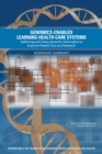 Genomics-Enabled Learning Health Care Systems : Gathering and Using Genomic Information to Improve Patient Care and Research: Workshop Summary - eBook