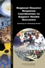 Regional Disaster Response Coordination to Support Health Outcomes : Summary of a Workshop Series - eBook