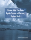 Review of the Everglades Aquifer Storage and Recovery Regional Study - eBook