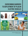 Overcoming Barriers to Deployment of Plug-in Electric Vehicles - eBook