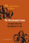 The Bicentennial Census : New Directions for Methodology in 1990: 30th Anniversary Edition - eBook