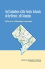 An Evaluation of the Public Schools of the District of Columbia : Reform in a Changing Landscape - eBook