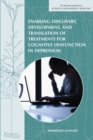 Enabling Discovery, Development, and Translation of Treatments for Cognitive Dysfunction in Depression : Workshop Summary - eBook