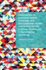 Approaches to Universal Health Coverage and Occupational Health and Safety for the Informal Workforce in Developing Countries : Workshop Summary - eBook