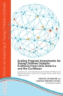Scaling Program Investments for Young Children Globally : Evidence from Latin America and the Caribbean: Summary of a Joint Workshop by the Institute of Medicine, the National Research Council, and Fu - eBook