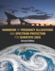 Handbook of Frequency Allocations and Spectrum Protection for Scientific Uses : Second Edition - eBook