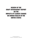 Review of the Draft Interagency Report on the Impacts of Climate Change on Human Health in the United States - eBook