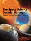 The Space Science Decadal Surveys : Lessons Learned and Best Practices - eBook