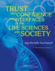 Trust and Confidence at the Interfaces of the Life Sciences and Society : Does the Public Trust Science? A Workshop Summary - eBook