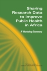 Sharing Research Data to Improve Public Health in Africa : A Workshop Summary - eBook