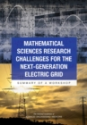 Mathematical Sciences Research Challenges for the Next-Generation Electric Grid : Summary of a Workshop - eBook