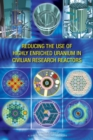 Reducing the Use of Highly Enriched Uranium in Civilian Research Reactors - eBook