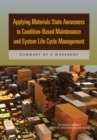 Applying Materials State Awareness to Condition-Based Maintenance and System Life Cycle Management : Summary of a Workshop - eBook