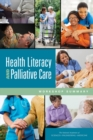 Health Literacy and Palliative Care : Workshop Summary - eBook