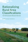 Rationalizing Rural Area Classifications for the Economic Research Service : A Workshop Summary - eBook