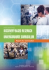 Integrating Discovery-Based Research into the Undergraduate Curriculum : Report of a Convocation - eBook