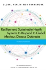 Global Health Risk Framework : Resilient and Sustainable Health Systems to Respond to Global Infectious Disease Outbreaks: Workshop Summary - eBook