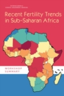 Recent Fertility Trends in Sub-Saharan Africa : Workshop Summary - eBook