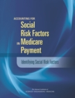 Accounting for Social Risk Factors in Medicare Payment : Identifying Social Risk Factors - eBook