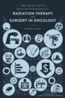 Appropriate Use of Advanced Technologies for Radiation Therapy and Surgery in Oncology : Workshop Summary - Book