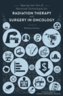 Appropriate Use of Advanced Technologies for Radiation Therapy and Surgery in Oncology : Workshop Summary - eBook