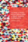 The Role of Public-Private Partnerships in Health Systems Strengthening : Workshop Summary - eBook