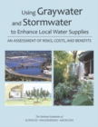 Using Graywater and Stormwater to Enhance Local Water Supplies : An Assessment of Risks, Costs, and Benefits - eBook