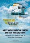 Next Generation Earth System Prediction : Strategies for Subseasonal to Seasonal Forecasts - Book