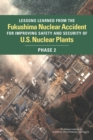 Lessons Learned from the Fukushima Nuclear Accident for Improving Safety and Security of U.S. Nuclear Plants : Phase 2 - eBook