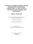 Review of Three Divisions of the Information Technology Laboratory at the National Institute of Standards and Technology : Fiscal Year 2015 - eBook