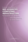 Future Directions for NSF Advanced Computing Infrastructure to Support U.S. Science and Engineering in 2017-2020 - eBook
