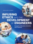 Infusing Ethics into the Development of Engineers : Exemplary Education Activities and Programs - eBook