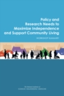 Policy and Research Needs to Maximize Independence and Support Community Living : Workshop Summary - eBook