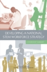 Developing a National STEM Workforce Strategy : A Workshop Summary - eBook