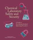 Chemical Laboratory Safety and Security : A Guide to Developing Standard Operating Procedures - eBook