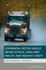 Commercial Motor Vehicle Driver Fatigue, Long-Term Health, and Highway Safety : Research Needs - eBook