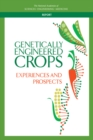 Genetically Engineered Crops : Experiences and Prospects - eBook