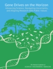 Gene Drives on the Horizon : Advancing Science, Navigating Uncertainty, and Aligning Research with Public Values - eBook