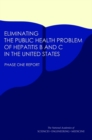 Eliminating the Public Health Problem of Hepatitis B and C in the United States : Phase One Report - eBook