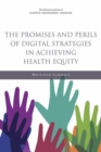 The Promises and Perils of Digital Strategies in Achieving Health Equity : Workshop Summary - eBook