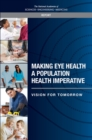 Making Eye Health a Population Health Imperative : Vision for Tomorrow - eBook