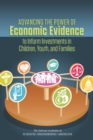 Advancing the Power of Economic Evidence to Inform Investments in Children, Youth, and Families - eBook