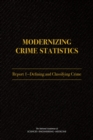 Modernizing Crime Statistics : Report 1: Defining and Classifying Crime - eBook