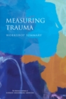 Measuring Trauma : Workshop Summary - eBook