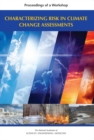 Characterizing Risk in Climate Change Assessments : Proceedings of a Workshop - eBook