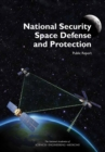 National Security Space Defense and Protection : Public Report - eBook
