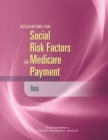Accounting for Social Risk Factors in Medicare Payment : Data - eBook