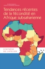 Tendances Recentes de la Fecondite en Afrique Subsaharienne : Synthese de l'Atelier - eBook